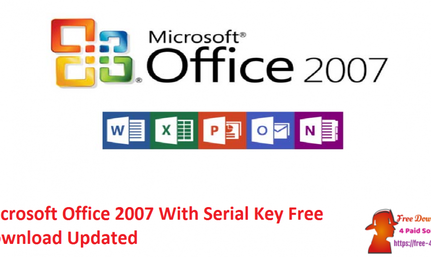 Microsoft Office 2007 With Serial Key Free Download [Updated]