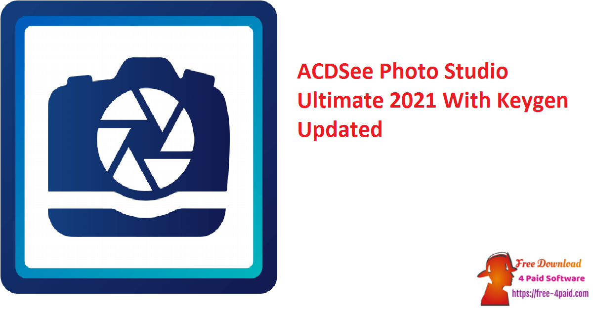 ACDSee Photo Studio Ultimate 2021 V14.0.1 With Keygen [Updated]