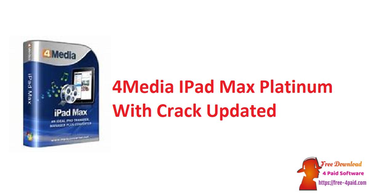 4Media IPad Max Platinum 5.7.33 Build 20200919 With Crack [Updated]