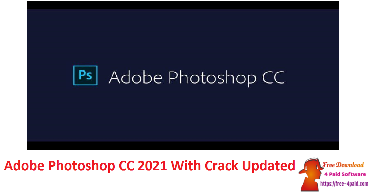 Adobe Photoshop CC 2021 With Crack Updated