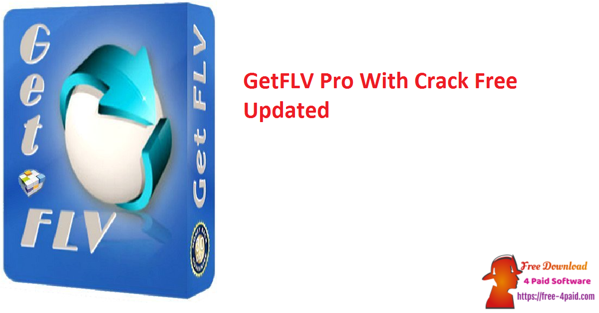 GetFLV Pro 22.2021. 7558 With Crack Free [Updated]