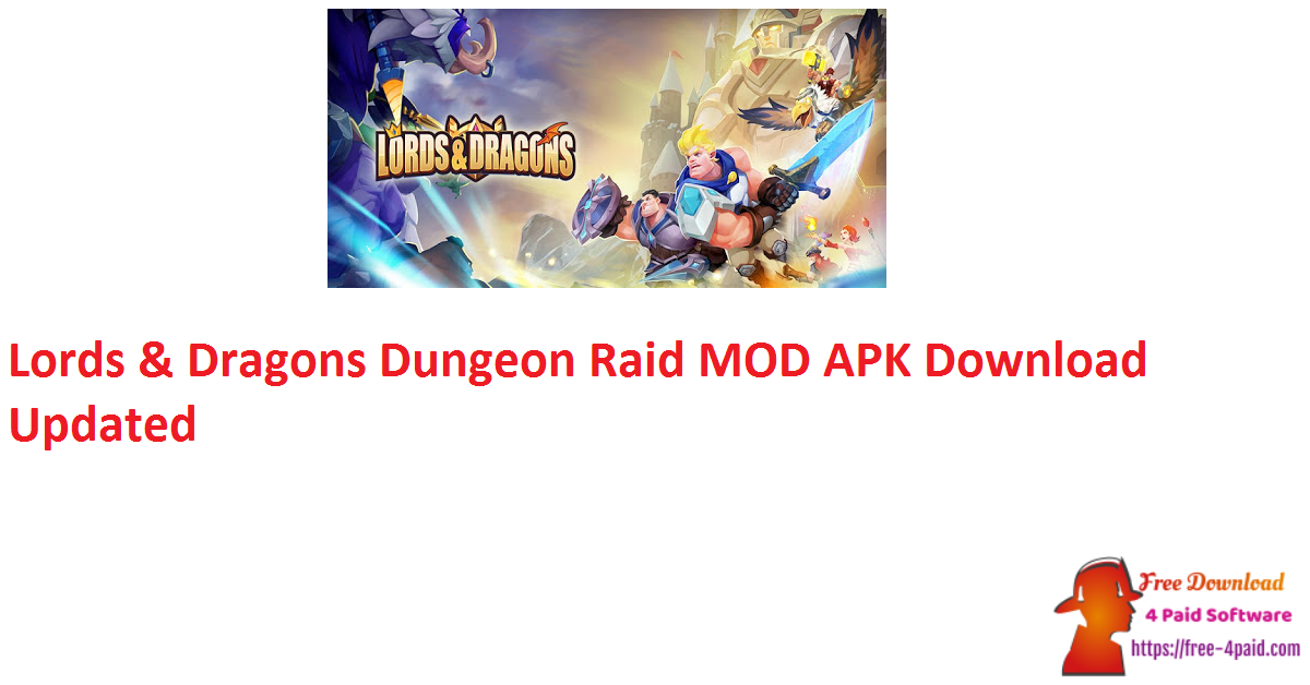 Lords & Dragons Dungeon Raid Ver.11.0 MOD APK Download [Updated]