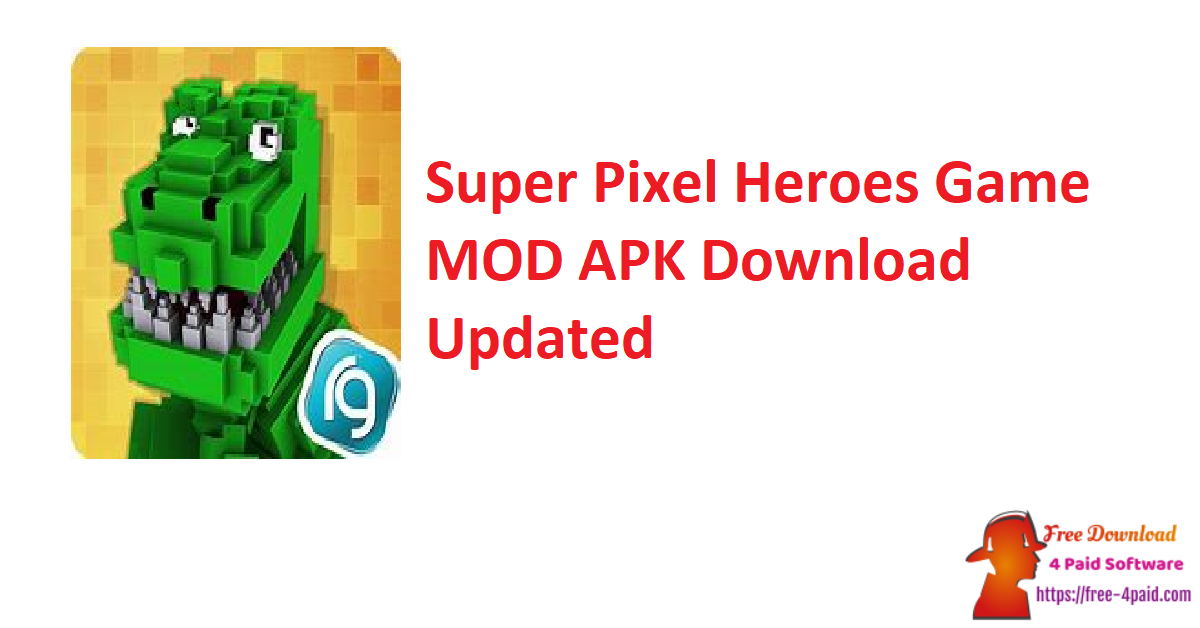 Super Pixel Heroes Game Ver. 1.2.218 MOD APK Download [Updated]