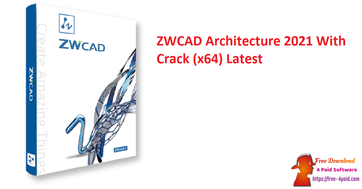 ZWCAD Architecture 2021 Crack Full (x64) [Updated]