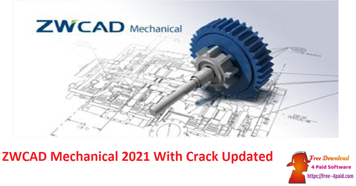 ZWCAD Mechanical 2021 Crack Download (x86/x64) [Updated]