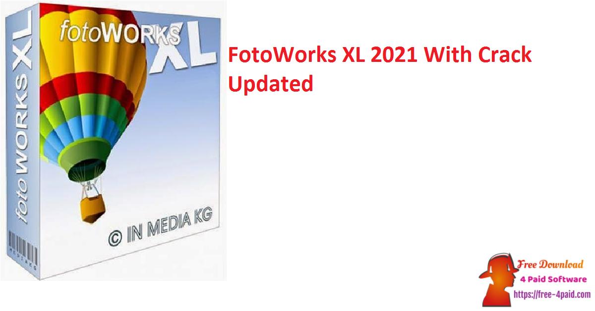 FotoWorks XL 2021 V21.0.0 Crack Free Download Version [Updated]