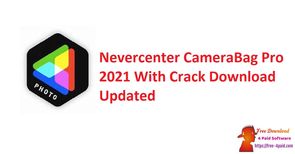 Nevercenter CameraBag Pro 2021 Crack Download [Updated]
