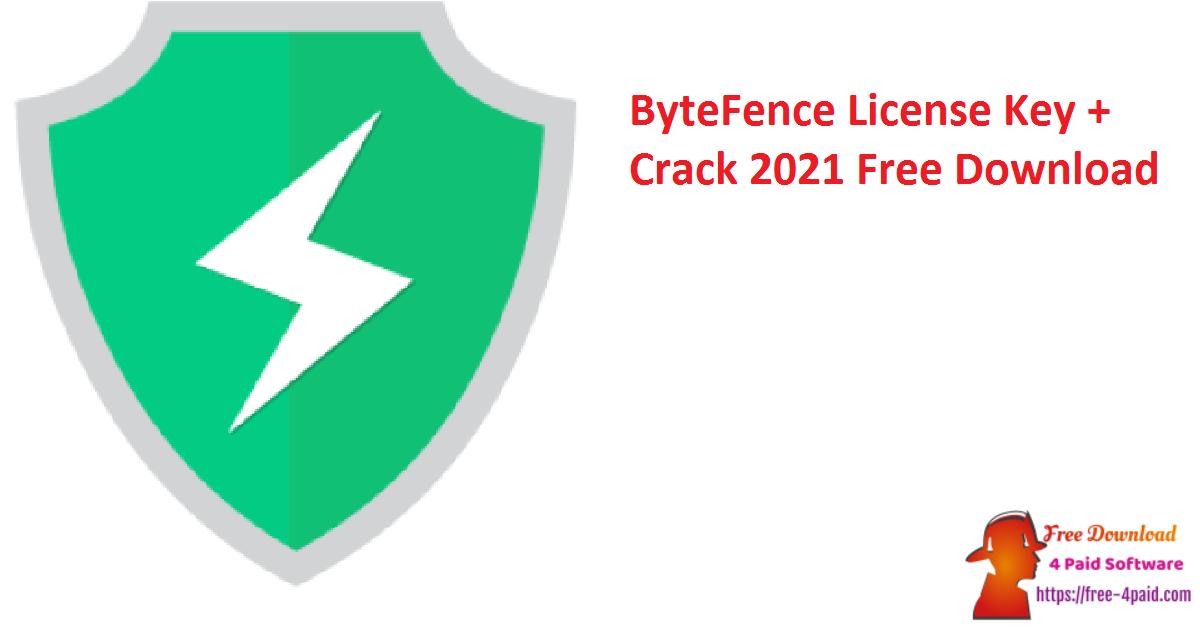 ByteFence License Key + Crack 2021 Free Download Version Updated