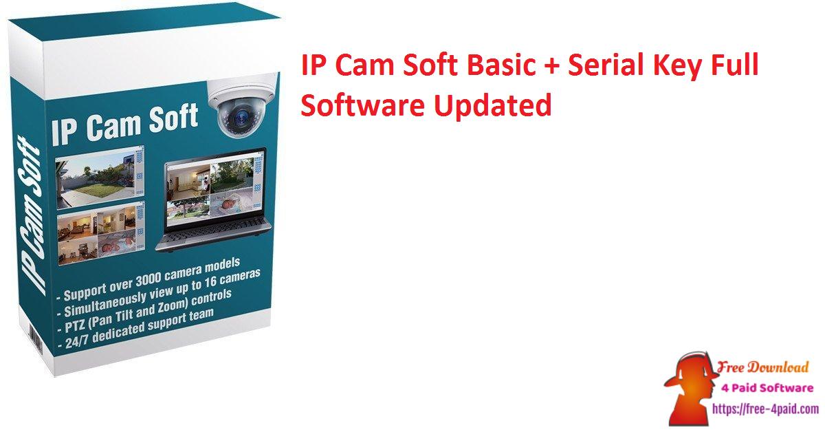 IP Cam Soft Basic 1.0.2.6 + Serial Key Full Software [Updated]