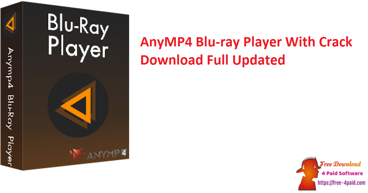 AnyMP4 Blu-ray Player 6.5.10 With Crack Download Full [Updated]