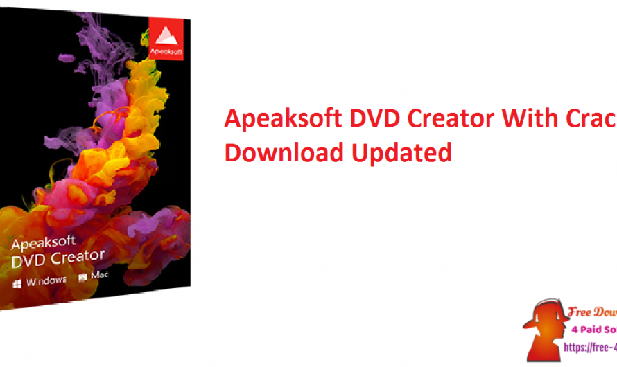 Apeaksoft DVD Creator 1.0.56 With Crack Download [Updated]
