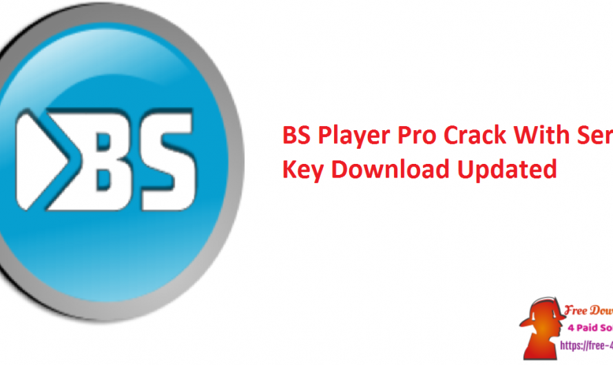 BS Player Pro Crack 2.76 Build 1090 With Serial Key Download [Updated]