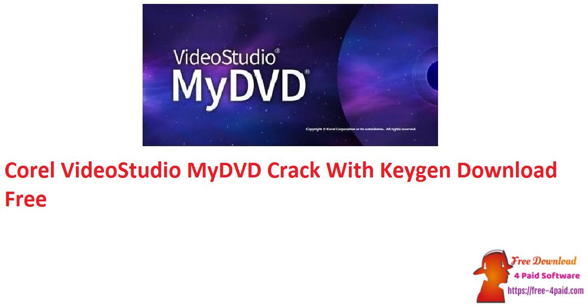 Corel VideoStudio MyDVD Crack 3.0.122.0 With Keygen Download Free