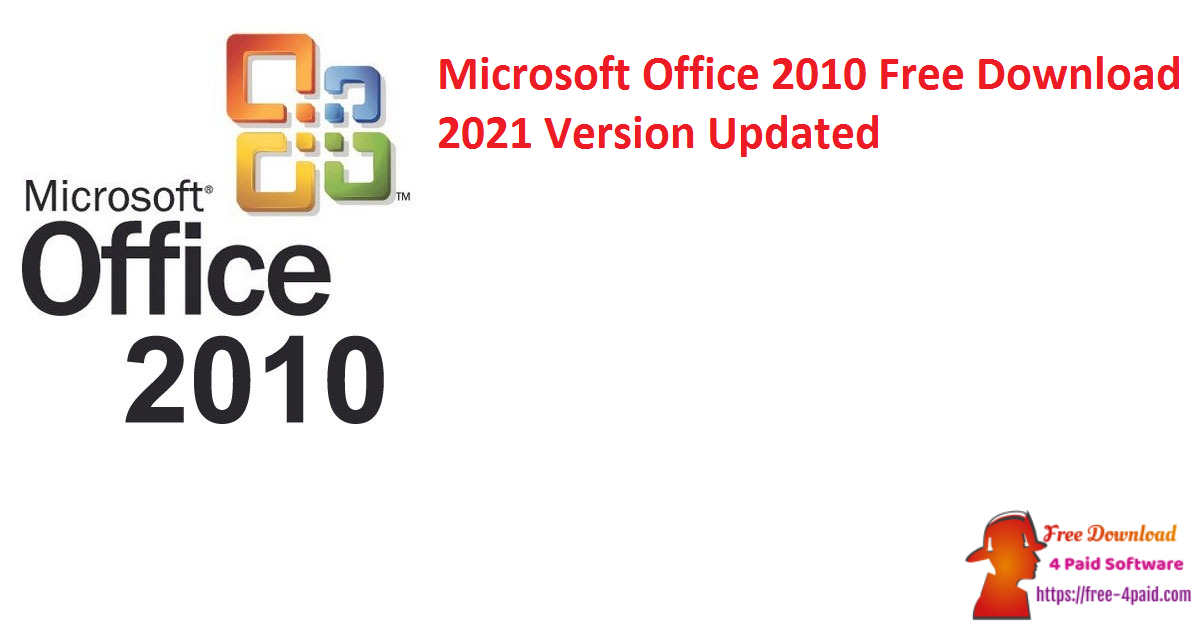 Microsoft Office 2010 Free Download 2021 Version [Updated]