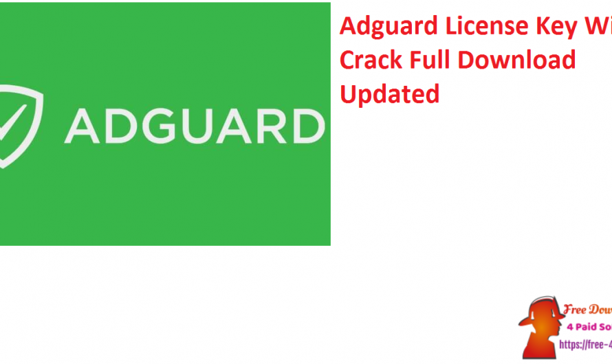 Adguard License Key V7.5.3371.0 With Crack Full Download [Updated]