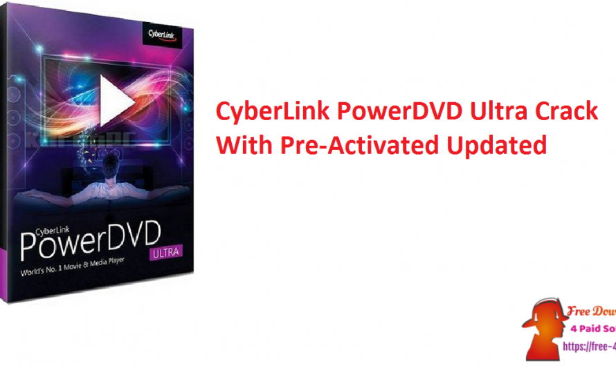CyberLink PowerDVD Ultra Crack 20.1 With Pre-Activated [Updated]