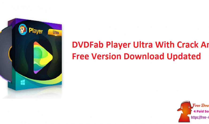 DVDFab Player Ultra 6.1.06 Crack And Free Download [Updated]