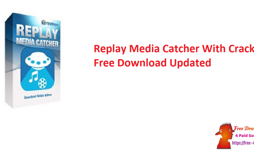 Replay Media Catcher 7.0.21.0 With Crack Free Download [Updated]