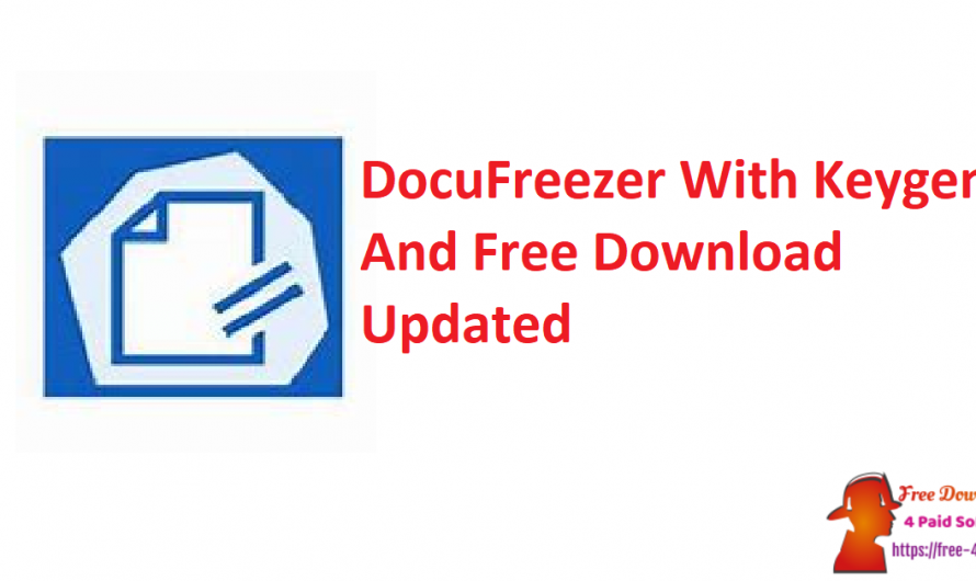 DocuFreezer 3.1.2005.2200 With Keygen And Free Download [Updated]