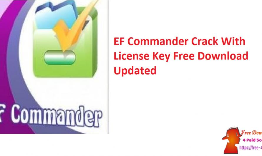 EF Commander Crack 20.21 With License Key Free Download [Updated]