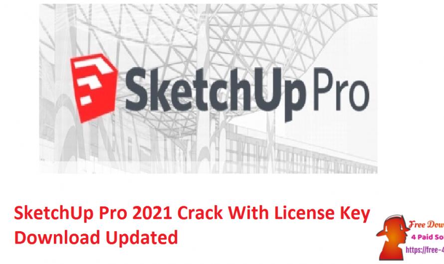SketchUp Pro 2021 Crack V21.0.339 With License Key [Updated]