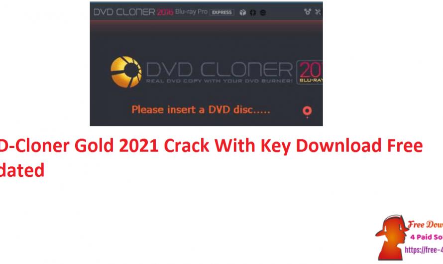DVD-Cloner Gold 2021 Crack V18.0 With Key Download Free [Updated]