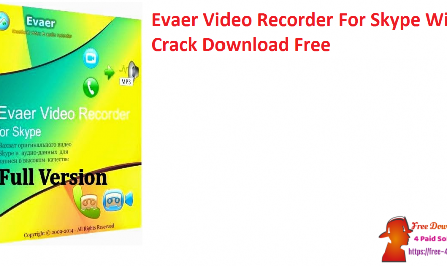 Evaer Video Recorder For Skype 2.1.1.325 With Crack Download Free