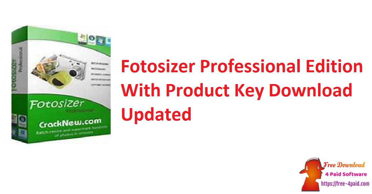 Fotosizer Professional Edition 3.11.0.575 With Product Key [Updated]