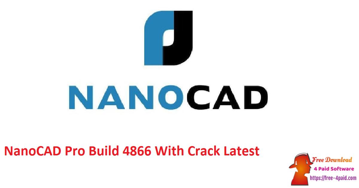 NanoCAD Pro 11.0.4761.8897 Build 4866 Crack [Latest]